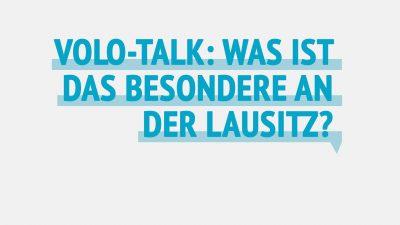 Volo-Talk: Was ist das Besondere an der Lausitz?